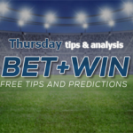 Thursday Free betting tips & analysis