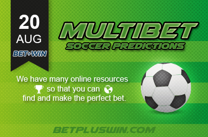MultiBet Best Soccer Predictions 20 08 2018 | BetPlusWin Betting Tips